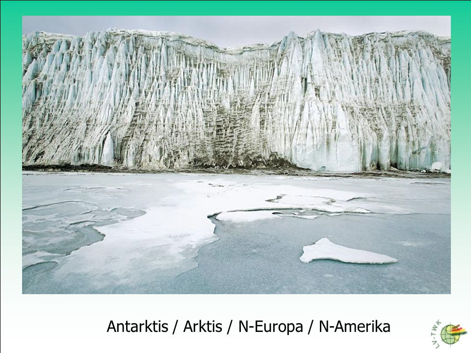 Antarktis / Arktis / N-Europa / N-Amerika
