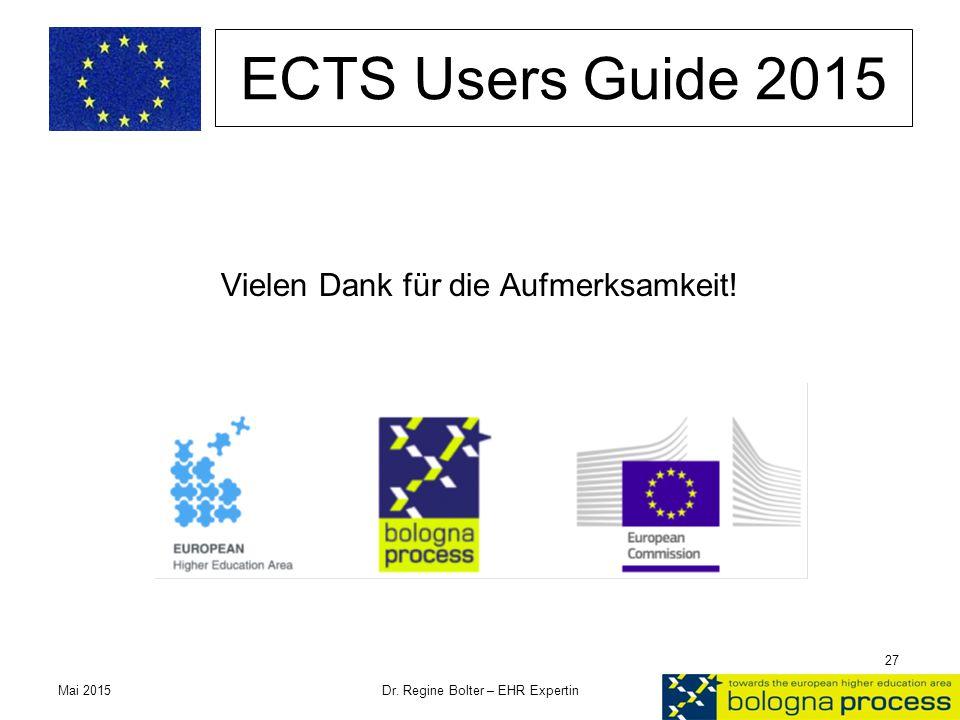 ECTS Users Guide 2015 Vielen Dank für die Aufmerksamkeit! Mai 2015