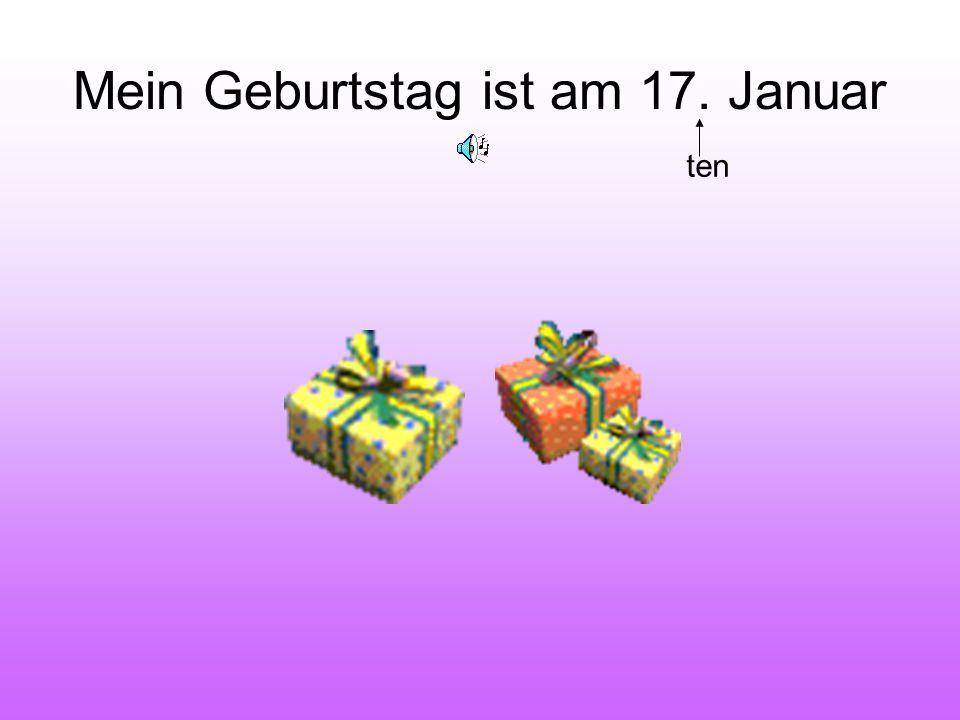 Mein Geburtstag ist am 17. Januar