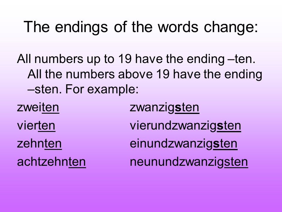 The endings of the words change: