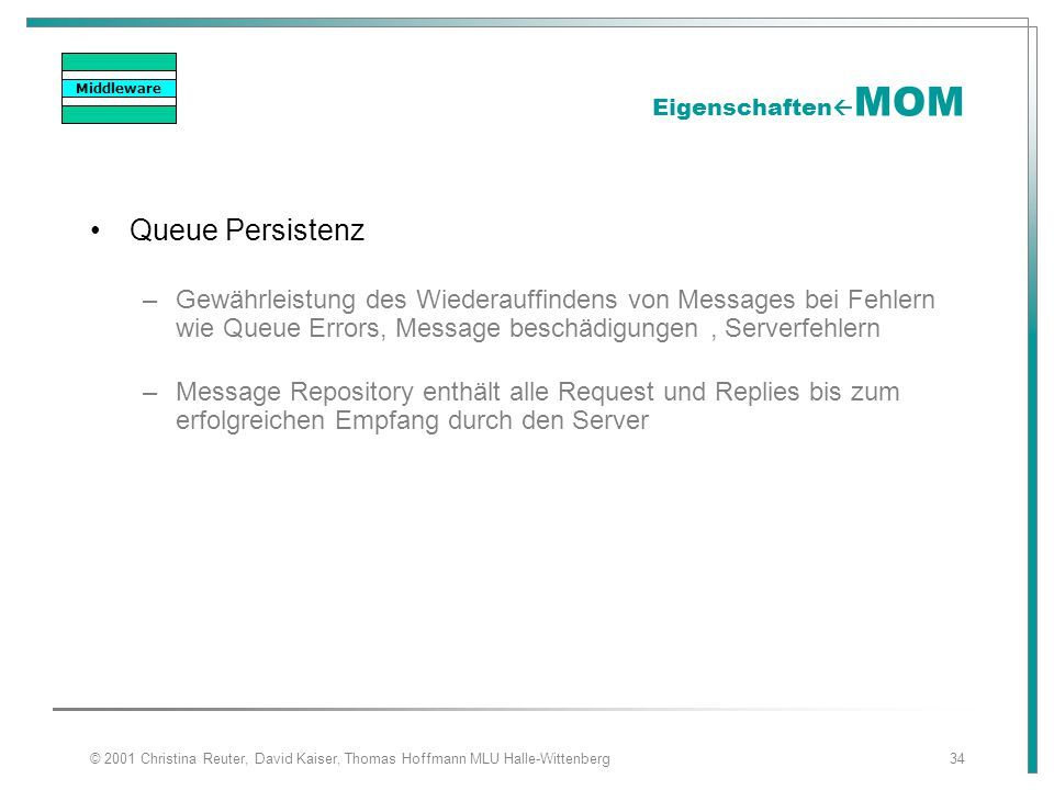 Middleware EigenschaftenMOM. Queue Persistenz.
