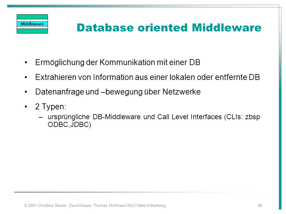 Database oriented Middleware