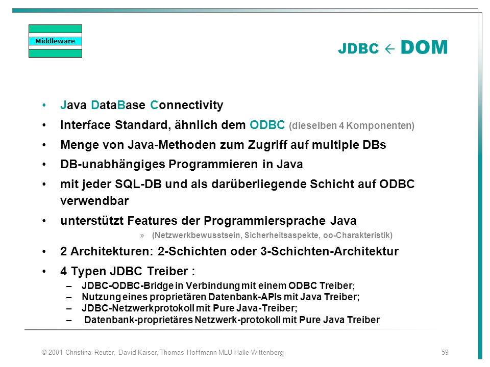 JDBC  DOM Java DataBase Connectivity