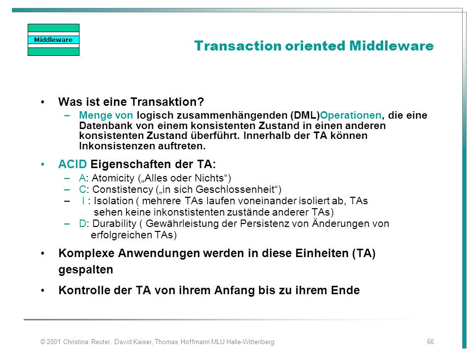 Transaction oriented Middleware