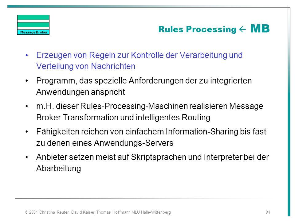 Message Broker Rules Processing  MB. Erzeugen von Regeln zur Kontrolle der Verarbeitung und Verteilung von Nachrichten.
