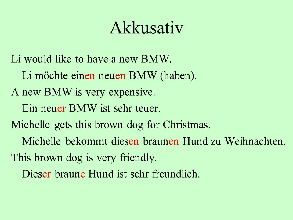 Akkusativ Li would like to have a new BMW.