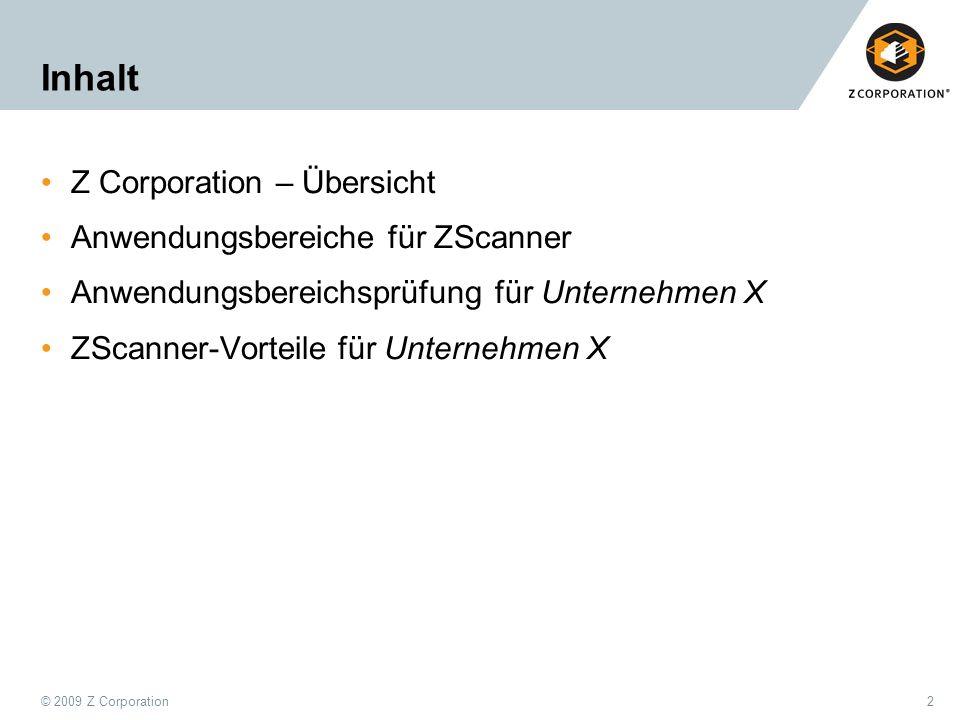 Inhalt Z Corporation – Übersicht Anwendungsbereiche für ZScanner