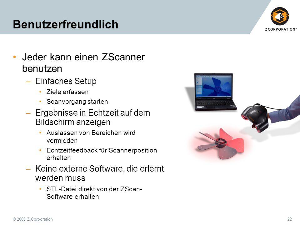 Benutzerfreundlich Jeder kann einen ZScanner benutzen Einfaches Setup