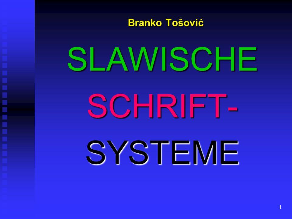 Branko Tošović SLAWISCHE SCHRIFT- SYSTEME