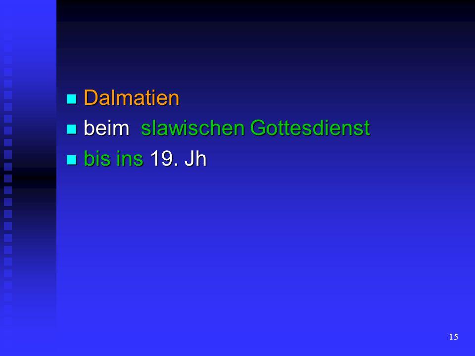Dalmatien beim slawischen Gottesdienst bis ins 19. Jh