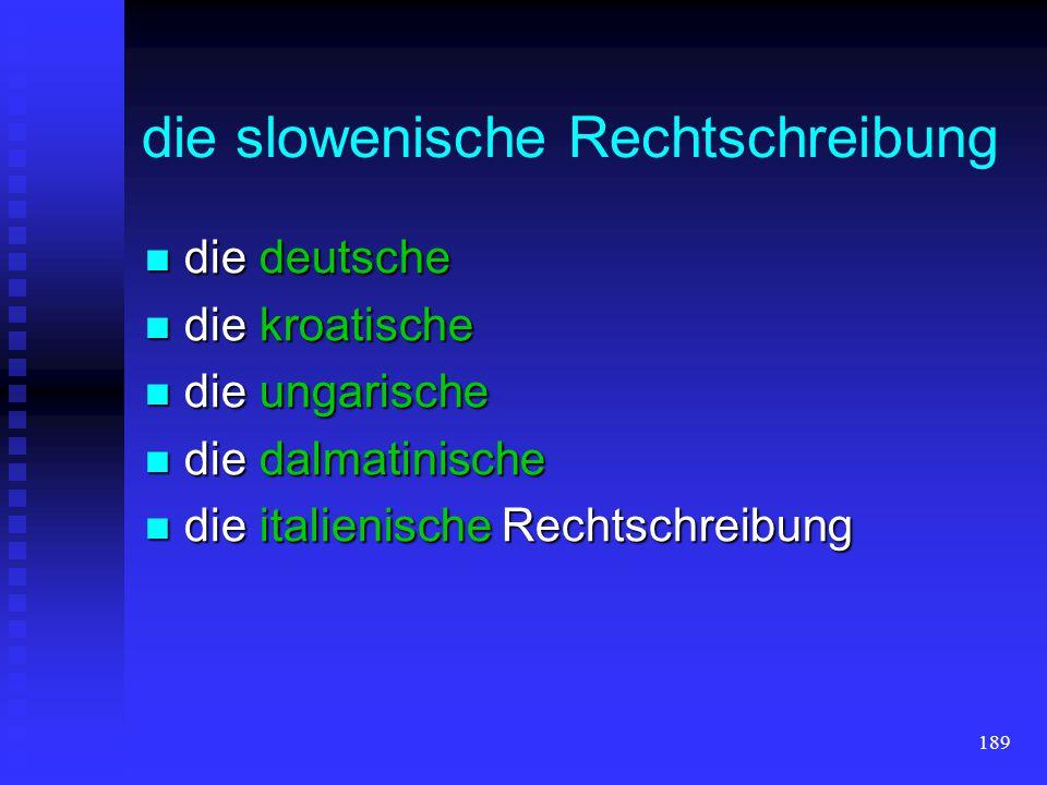 die slowenische Rechtschreibung
