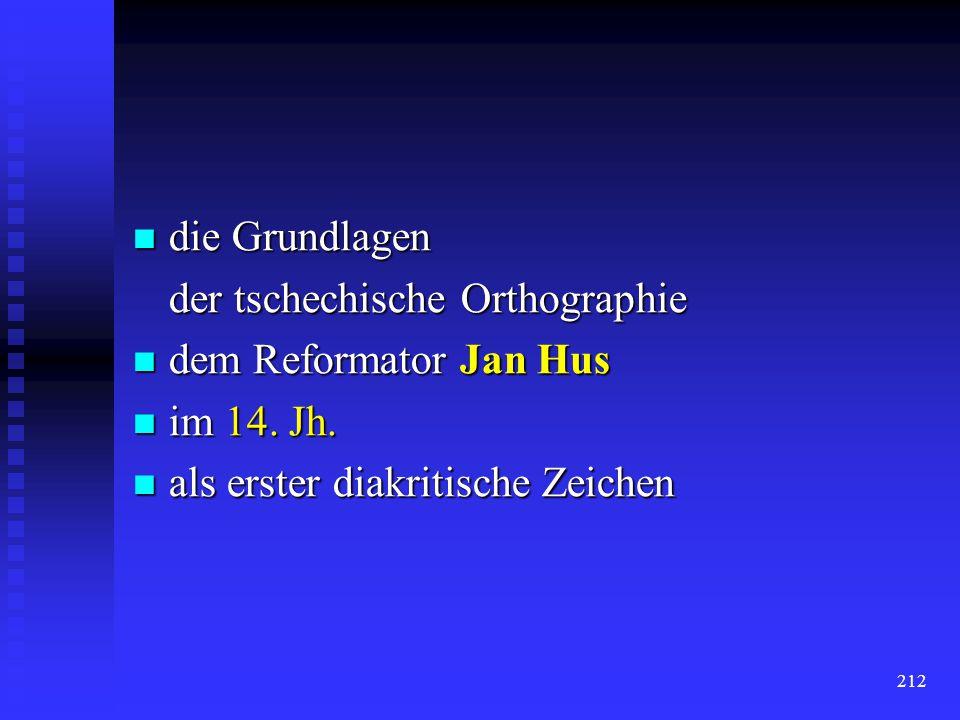 die Grundlagen der tschechische Orthographie. dem Reformator Jan Hus.