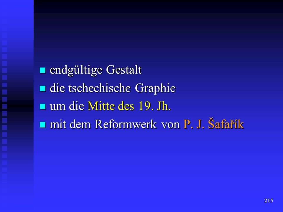 endgültige Gestalt die tschechische Graphie. um die Mitte des 19.