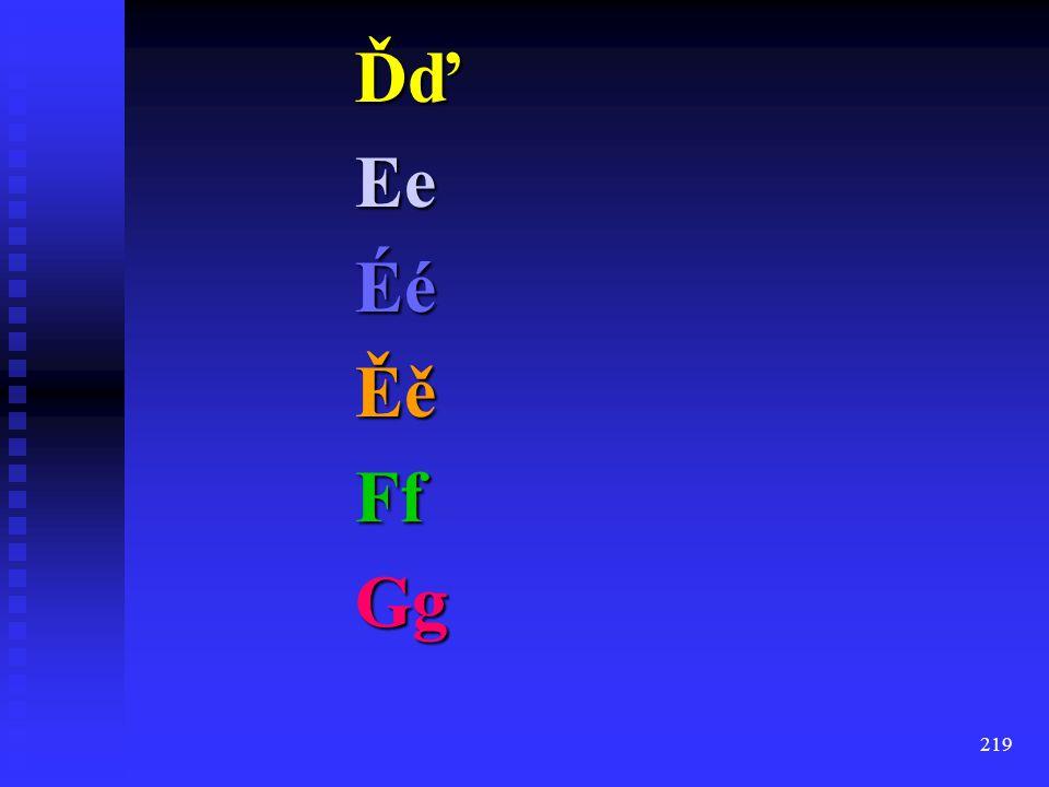 Ďď Ee Éé Ěě Ff Gg