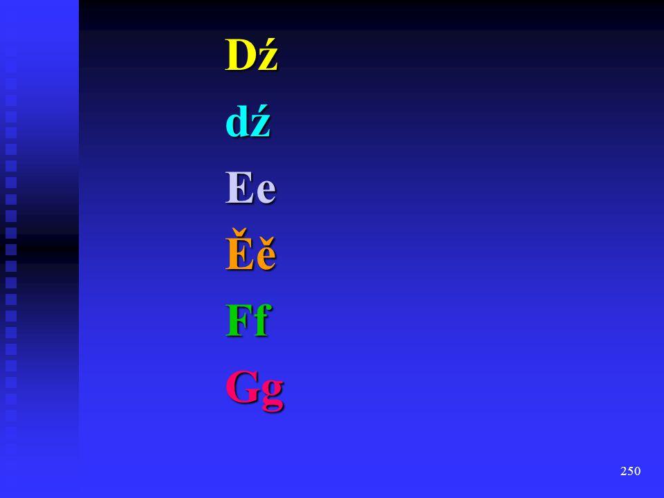 Dź dź Ee Ěě Ff Gg