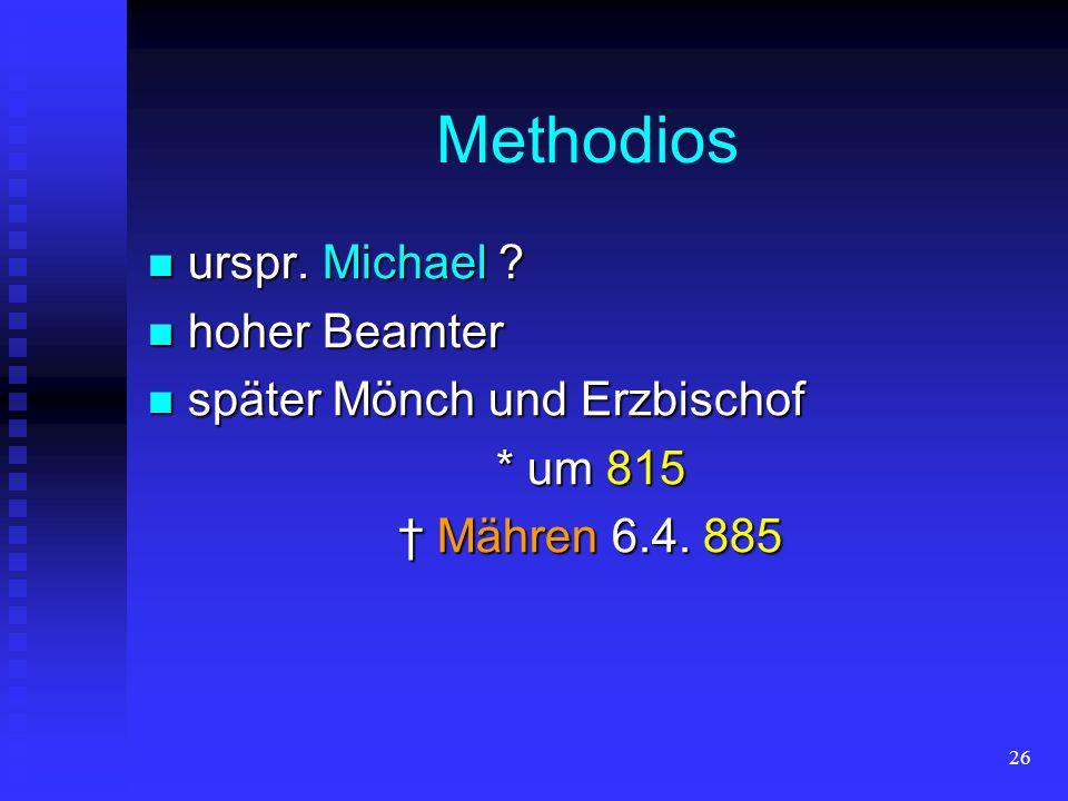 Methodios urspr. Michael hoher Beamter später Mönch und Erzbischof