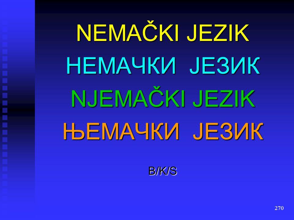 NEMAČKI JEZIK НЕМАЧКИ JЕЗИК NJEMAČKI JEZIK ЊЕМАЧКИ JЕЗИК B/K/S