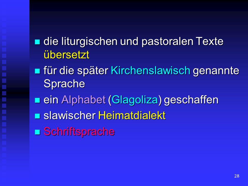 die liturgischen und pastoralen Texte übersetzt