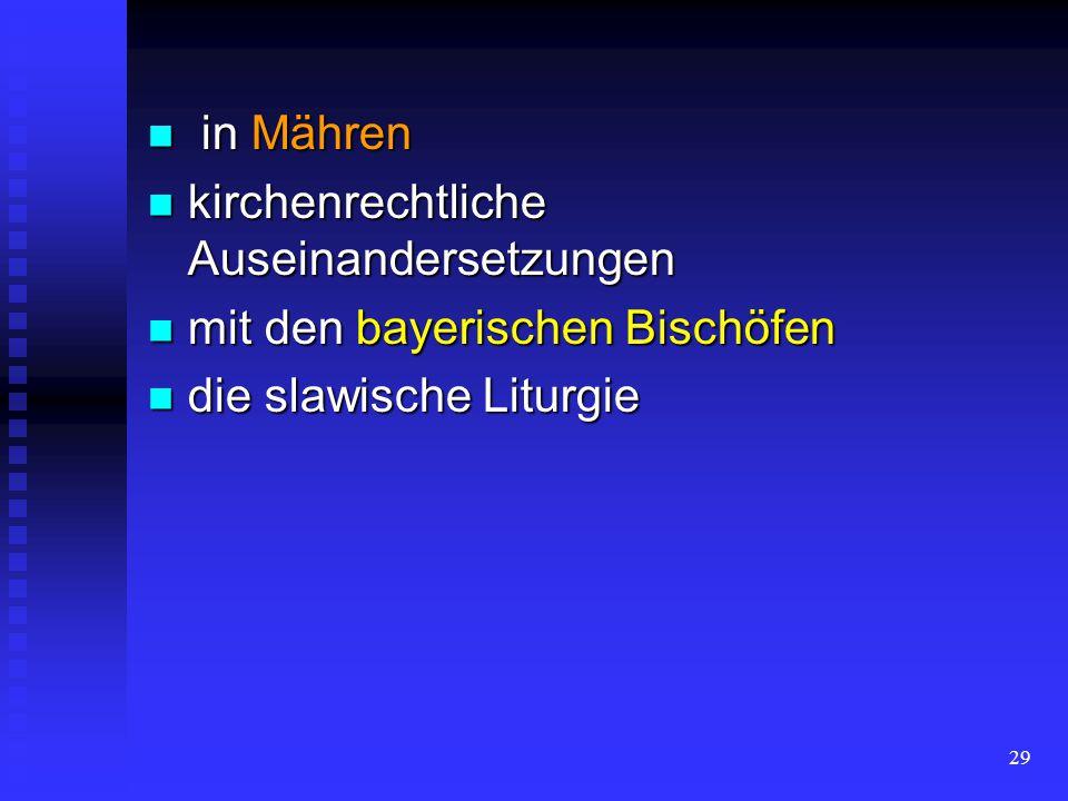 in Mähren kirchenrechtliche Auseinandersetzungen. mit den bayerischen Bischöfen.