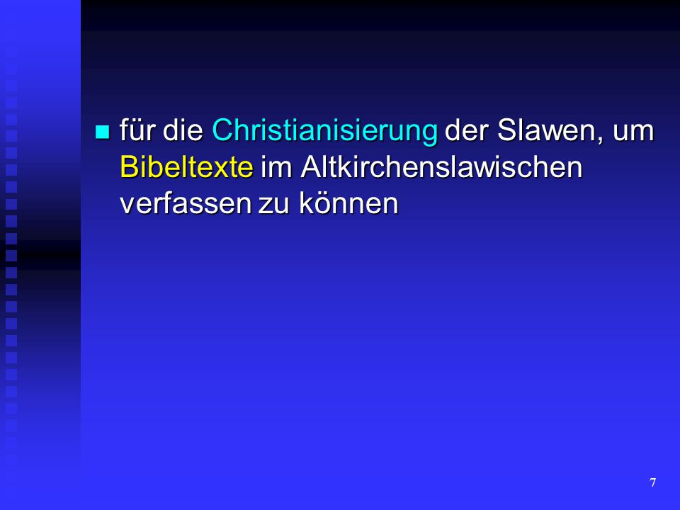 für die Christianisierung der Slawen, um Bibeltexte im Altkirchenslawischen verfassen zu können