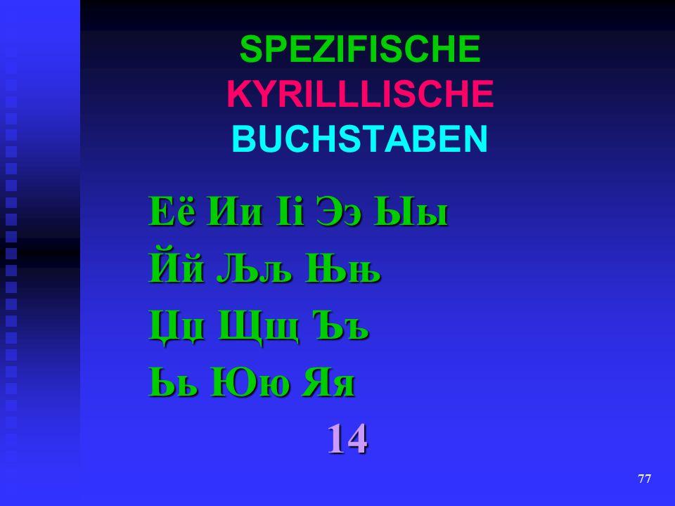 SPEZIFISCHE KYRILLLISCHE BUCHSTABEN