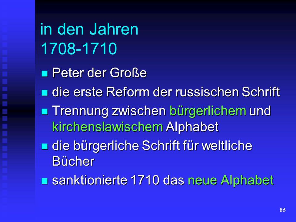 in den Jahren 1708-1710 Peter der Große