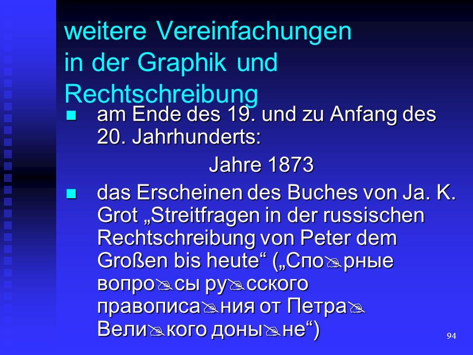 weitere Vereinfachungen in der Graphik und Rechtschreibung