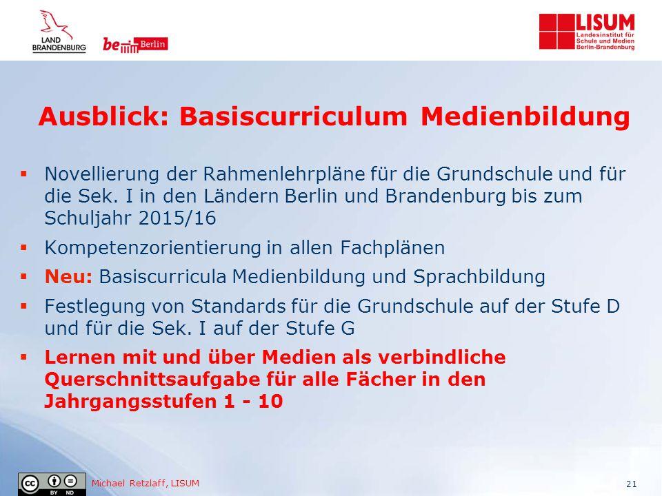 Ausblick: Basiscurriculum Medienbildung