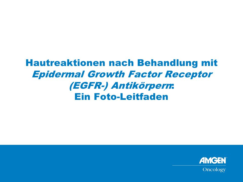 Hautreaktionen nach Behandlung mit Epidermal Growth Factor Receptor (EGFR-) Antikörpern: Ein Foto-Leitfaden