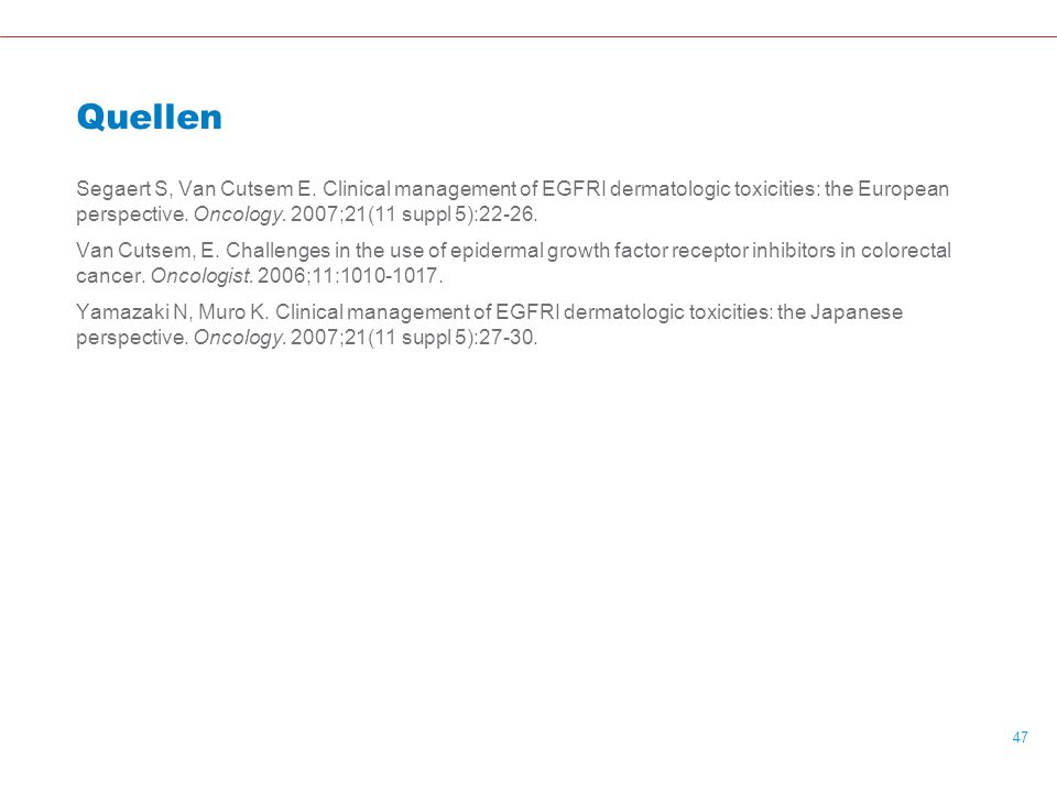 Quellen Segaert S, Van Cutsem E. Clinical management of EGFRI dermatologic toxicities: the European perspective. Oncology. 2007;21(11 suppl 5):