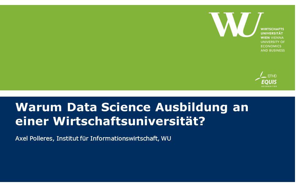 Warum Data Science Ausbildung an einer Wirtschaftsuniversität