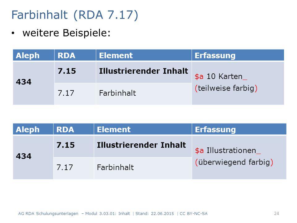 Farbinhalt (RDA 7.17) weitere Beispiele: Aleph RDA Element Erfassung