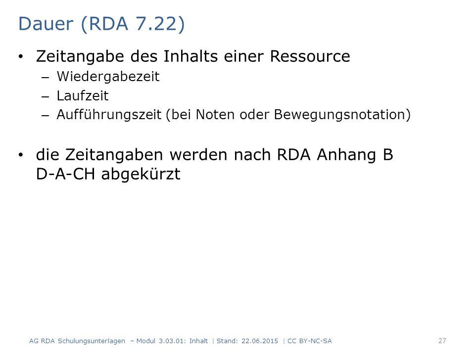 Dauer (RDA 7.22) Zeitangabe des Inhalts einer Ressource