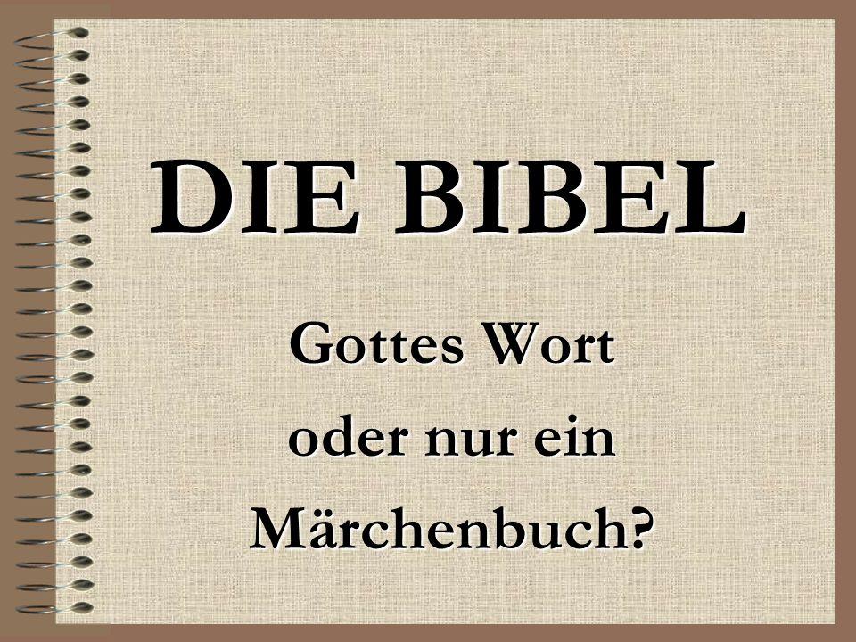 Gottes Wort oder nur ein Märchenbuch