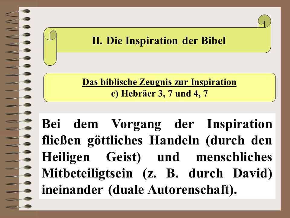II. Die Inspiration der Bibel Das biblische Zeugnis zur Inspiration