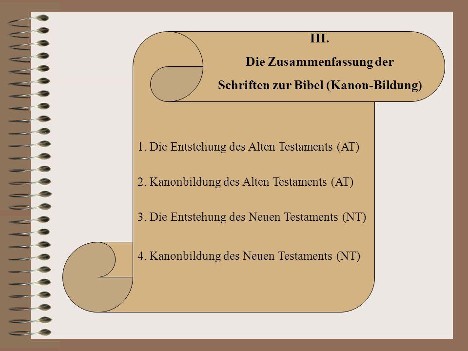 Die Zusammenfassung der Schriften zur Bibel (Kanon-Bildung)