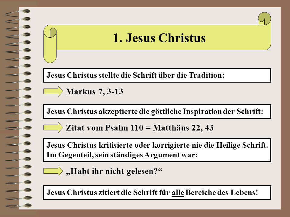 1. Jesus Christus Markus 7, 3-13 Zitat vom Psalm 110 = Matthäus 22, 43