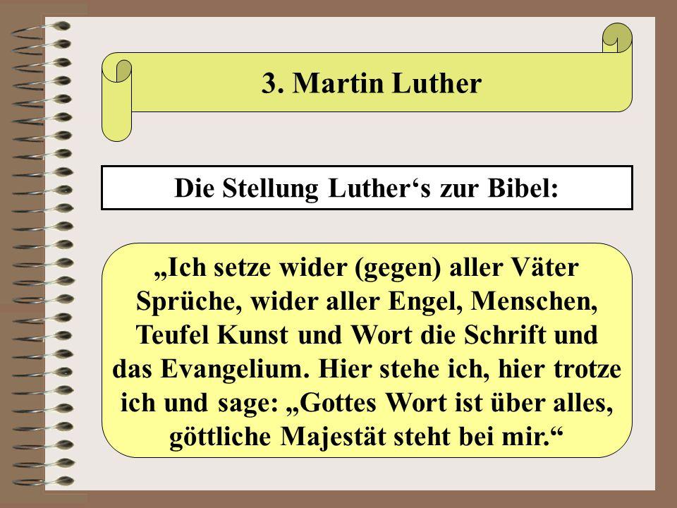 3. Martin Luther Die Stellung Luther's zur Bibel: