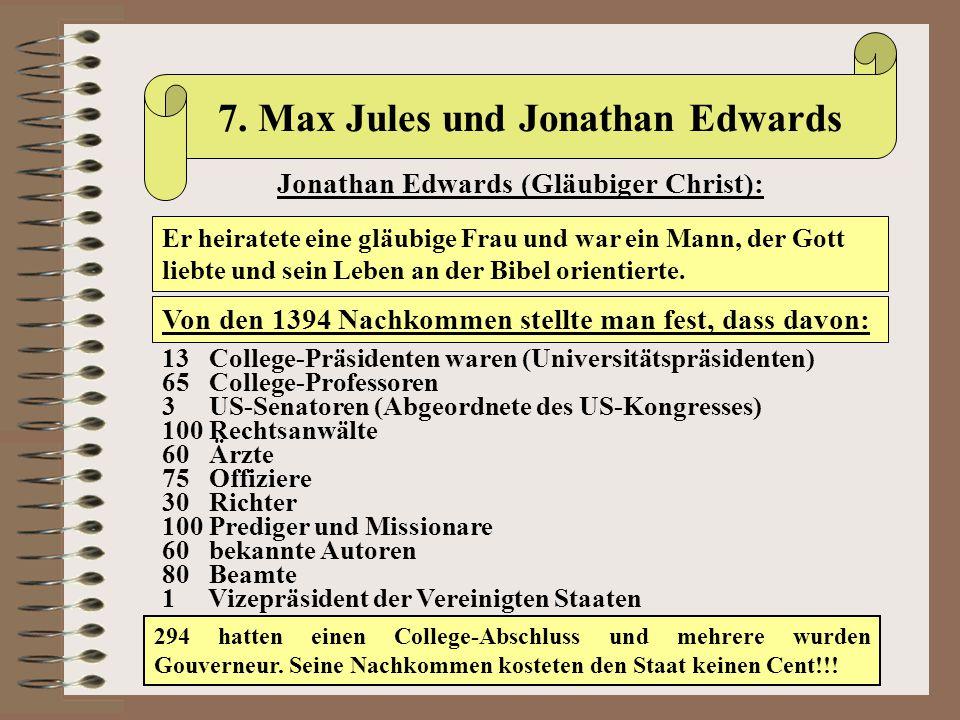 7. Max Jules und Jonathan Edwards Jonathan Edwards (Gläubiger Christ):