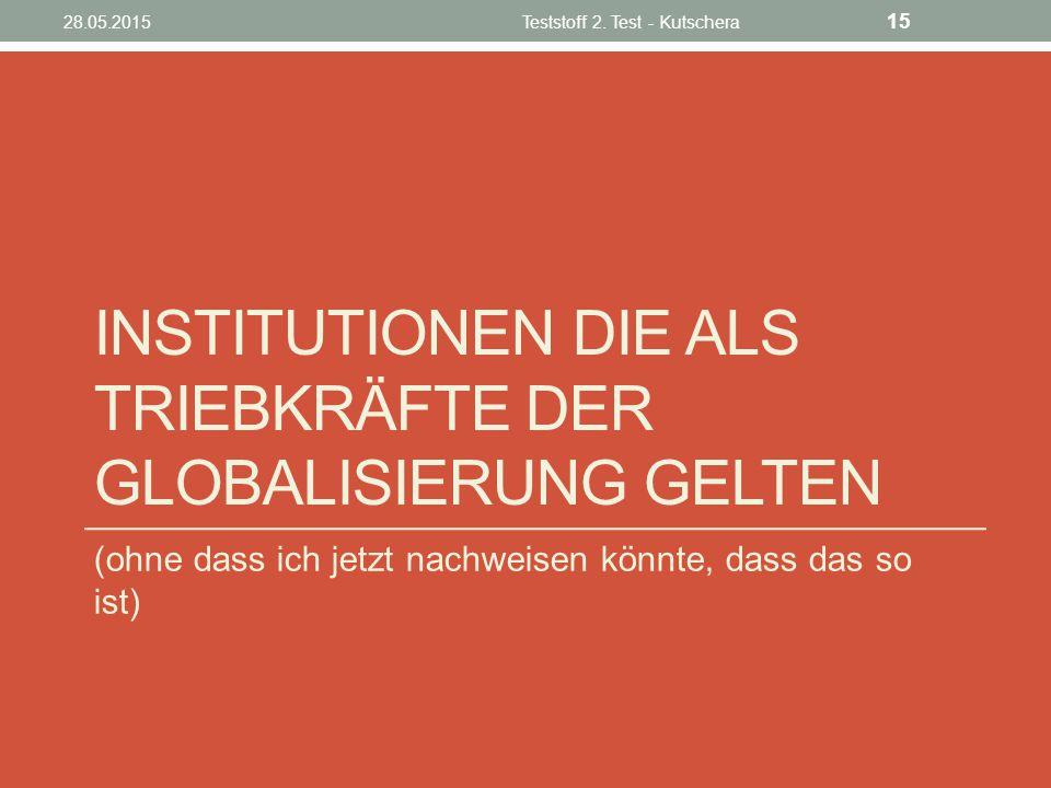 Institutionen die als Triebkräfte der Globalisierung gelten