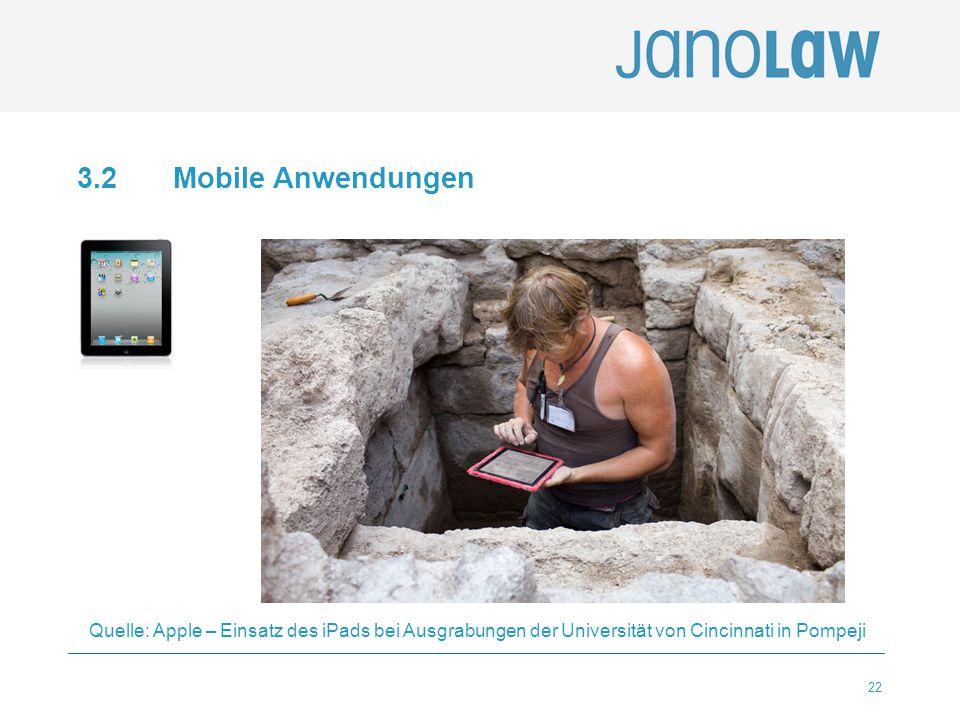 3.2 Mobile Anwendungen Quelle: Apple – Einsatz des iPads bei Ausgrabungen der Universität von Cincinnati in Pompeji.