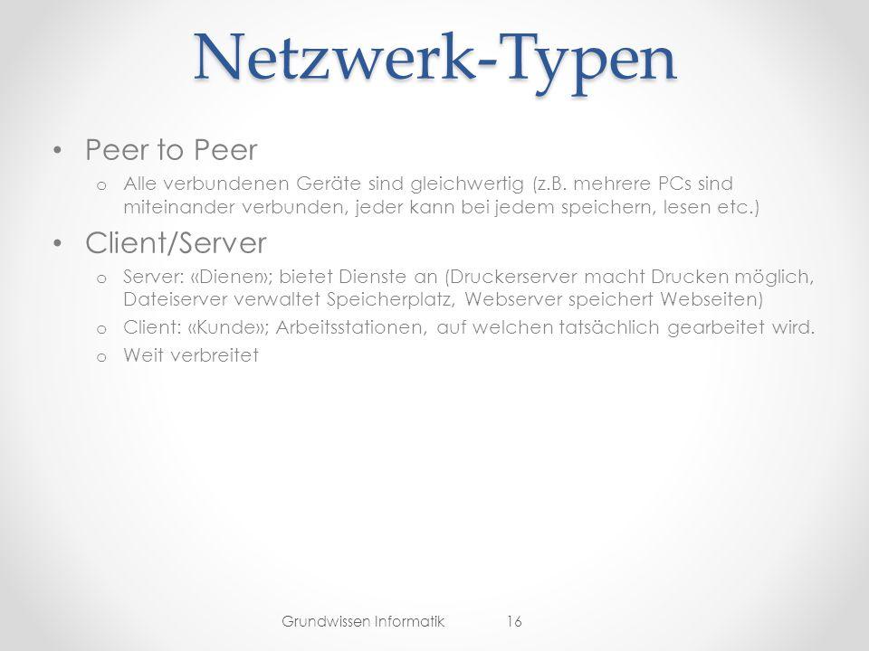 Netzwerk-Typen Peer to Peer Client/Server