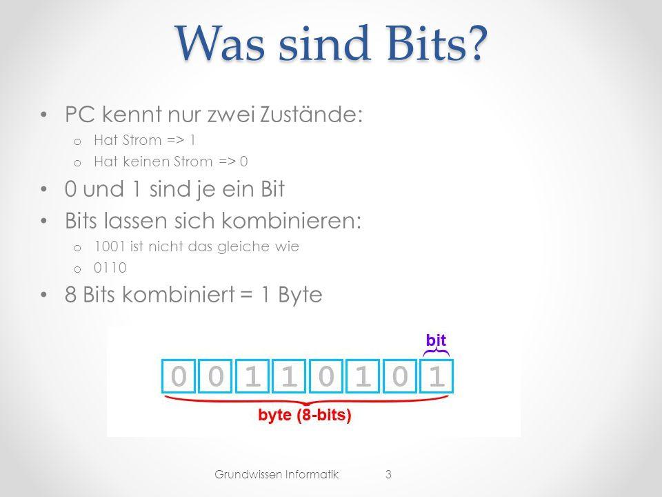 Was sind Bits PC kennt nur zwei Zustände: 0 und 1 sind je ein Bit