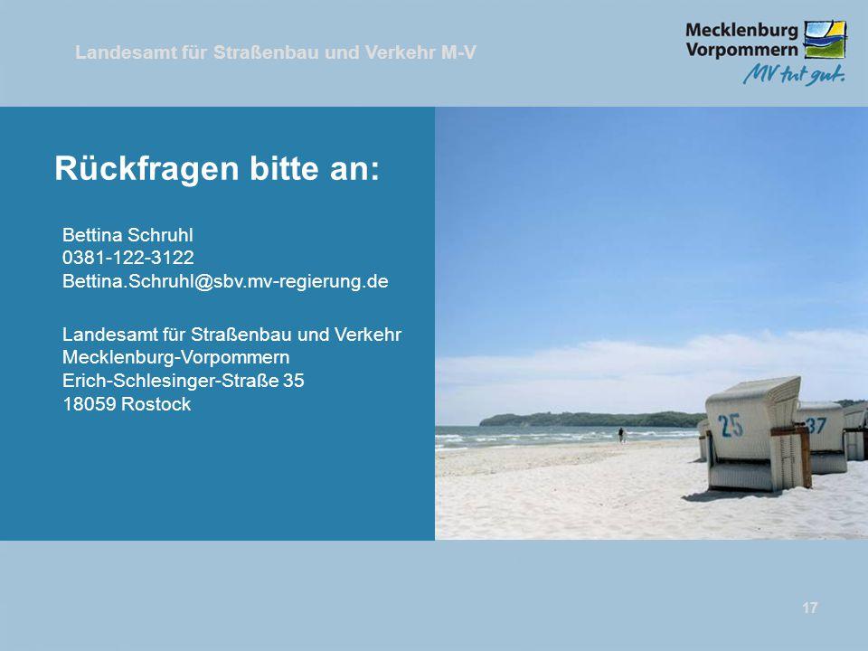 Rückfragen bitte an: Bettina Schruhl 0381-122-3122 Bettina.Schruhl@sbv.mv-regierung.de.