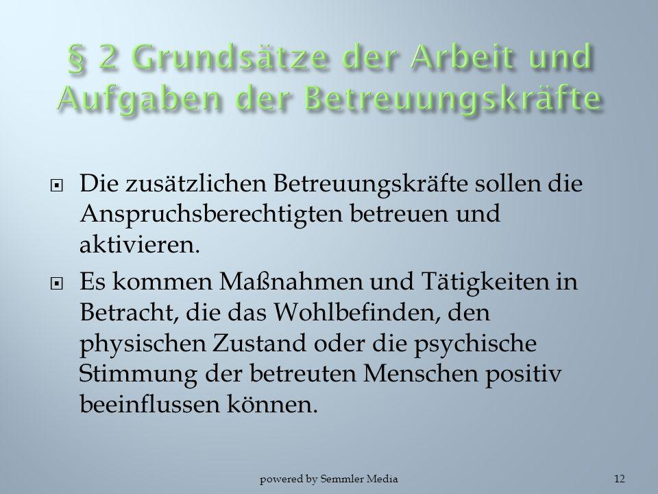§ 2 Grundsätze der Arbeit und Aufgaben der Betreuungskräfte