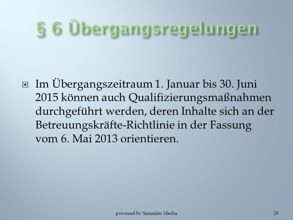 § 6 Übergangsregelungen