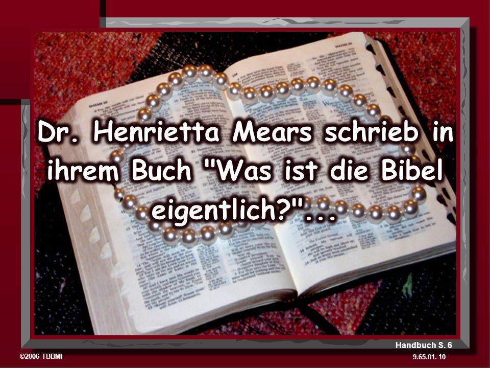 Dr. Henrietta Mears schrieb in ihrem Buch Was ist die Bibel eigentlich ...