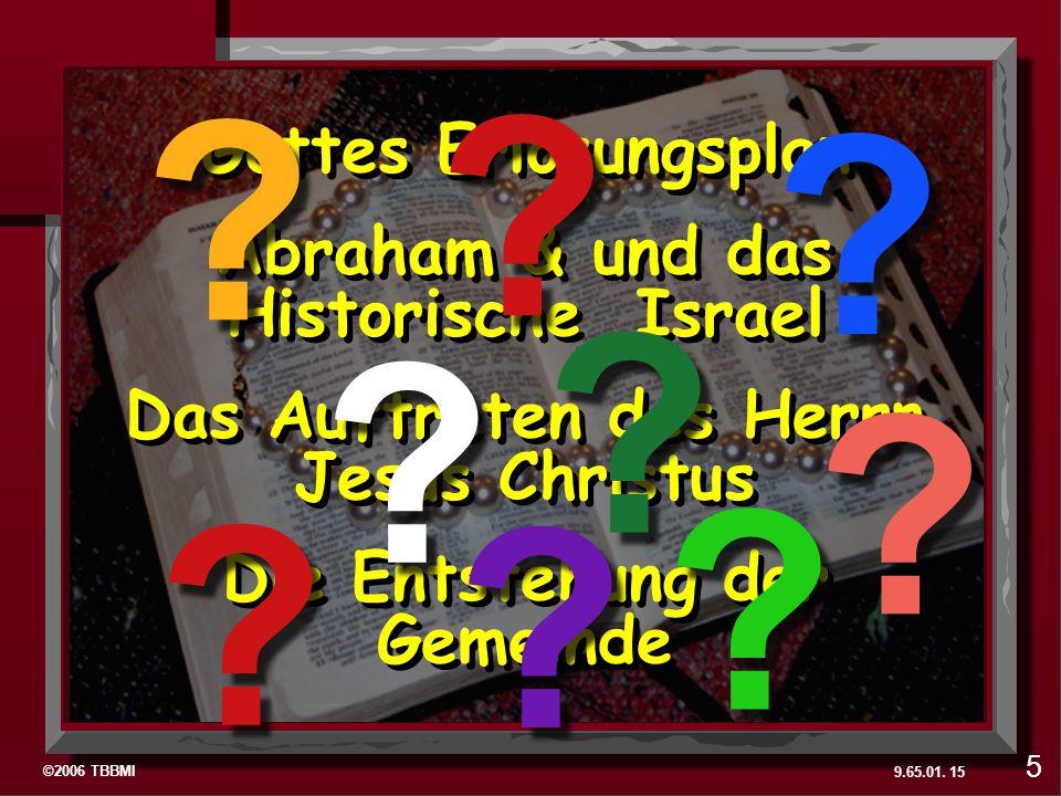 Gottes Erlösungsplan. Abraham & und das Historische Israel. Das Auftreten des Herrn Jesus Christus.