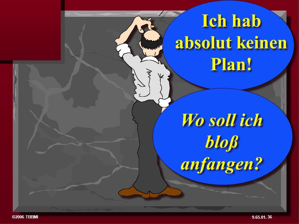 Ich hab absolut keinen Plan!