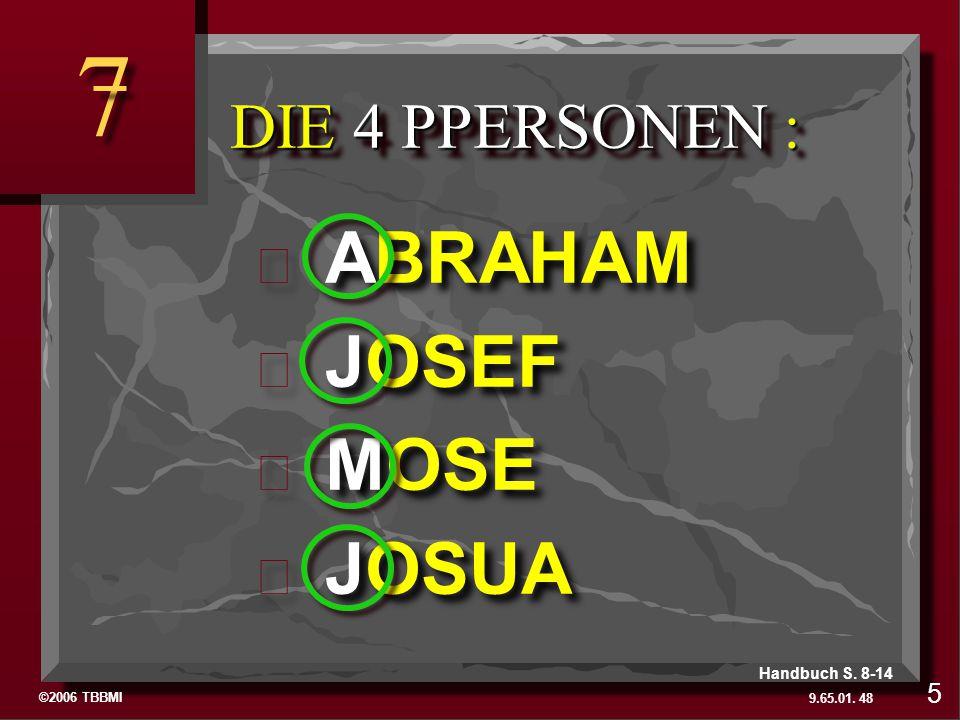 7 ABRAHAM JOSEF MOSE JOSUA DIE 4 PPERSONEN : 5